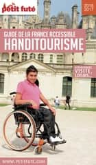 HANDITOURISME 2016/2017 Petit Futé ebook by Dominique Auzias, Jean-Paul Labourdette