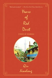 Years of Red Dust - Stories of Shanghai ebook by Qiu Xiaolong