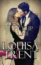 Pickup Line - Pink Flamingo, #2 ebook by Louisa Trent