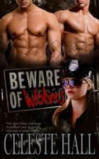 Beware of Wolves ebook by Celeste Hall