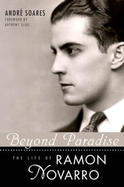 Beyond Paradise - The Life of Ramon Novarro ebook by André Soares,Slide