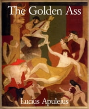 The Golden Ass ebook by Lucius Apuleius
