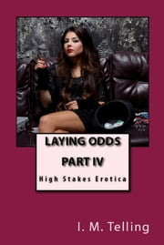 Laying Odds ebook by I. M. Telling