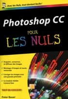 Photoshop CC Poche pour les Nuls ebook by Peter BAUER