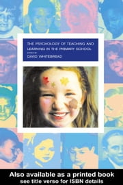The Psychology of Teaching and Learning in the Primary School ebook by Whitebread, David