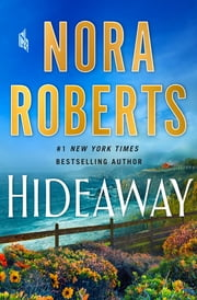 Hideaway - A Novel eBook by Nora Roberts