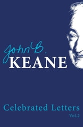 Celebrated Letters of John B Keane Volume 2: Best of John B. Keane's writings ebook by John B.  Keane