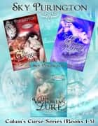 Calum's Curse Series Boxed Set (Books 1-3) ebook by Sky Purington