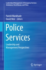 Police Services - Leadership and Management Perspectives ebook by