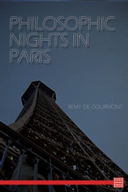 Philosophic Nights In Paris ebook by Remy de Gourmont