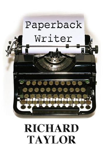 Paperback Writer ebook by Richard Taylor