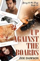 Up Against the Boards ebook by Zoe Dawson