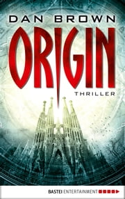 Origin - Thriller ebook by Dan Brown