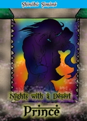Nights With A Desert Prince(yaoi)Part 1 ebook by Shinobu Simone