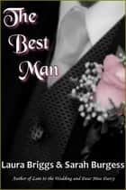 The Best Man ebook by Laura Briggs, Sarah Burgess