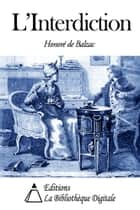 L'Interdiction ebook by Honoré de Balzac