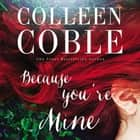 Because You're Mine audiobook by Colleen Coble, Devon Oday