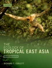 The Ecology of Tropical East Asia ebook by Richard T. Corlett