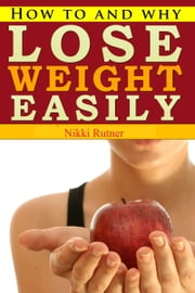 Lose Weight Easily ebook by Nikki Rutner