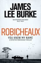 Robicheaux - You Know My Name ebook by James Lee Burke