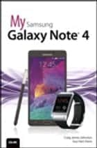 My Samsung Galaxy Note 4 ebook by Craig James Johnston,Guy Hart-Davis