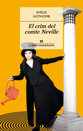 El crim del comte Neville eBook by Amélie Nothomb