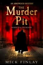 The Murder Pit (An Arrowood Mystery, Book 2) ebook by