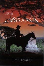 The Assassin ebook by Rye James