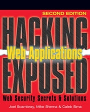 Hacking Exposed Web Applications, Second Edition ebook by Scambray, Joel
