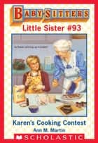 Karen's Cooking Contest (Baby-Sitters Little Sister #93) ebook by Ann M. Martin, Susan Tang