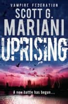 Uprising ebook by Scott G. Mariani