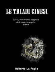 Le Triadi Cinesi ebook by roberto la paglia