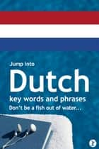 Jump Into Dutch ebook by Sobaca
