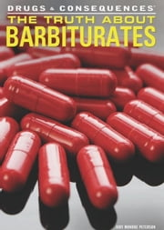 The Truth About Barbiturates: ebook by Monroe Peterson, Judy