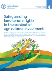Safeguarding land tenure rights in the context of agricultural investment ebook by FAO