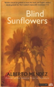 Blind Sunflowers ebook by Alberto Méndez