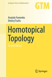 Homotopical Topology ebook by Anatoly Fomenko,Dmitry Fuchs