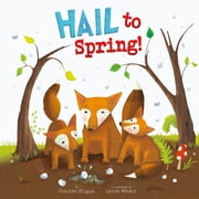 Hail to Spring! ebook by Charles Vincent Ghigna,Laura Watson