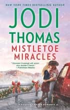 Mistletoe Miracles eBook by Jodi Thomas