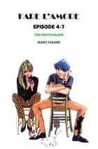 FARE L'AMORE - Episode 4-7 ebook by Mako Takami