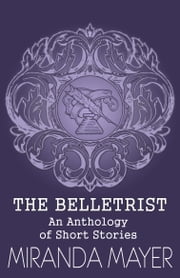 The Belletrist ebook by Miranda Mayer