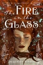 The Fire in the Glass ebook by
