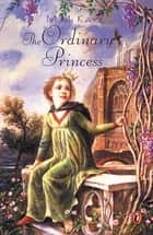 The Ordinary Princess ebook by M. M. Kaye, M. M. Kaye