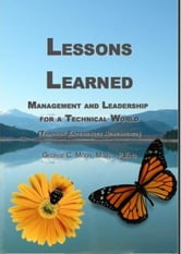 Lessons Learned:Management and Leadership for a Technical World ebook by George Moon