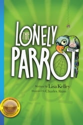 The Lonely Parrot ebook by Lisa Kelley