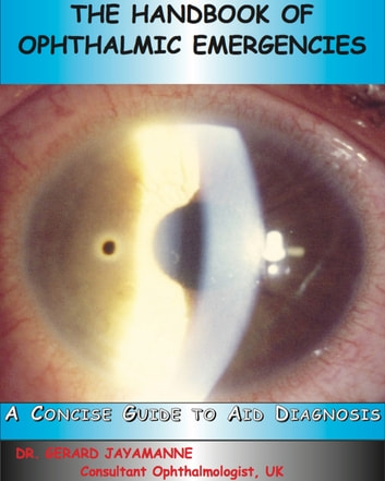 The Handbook of Ophthalmic Emergencies ebook by Gerard Jayamanne
