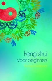 Feng shui voor beginners ebook by Richard Webster