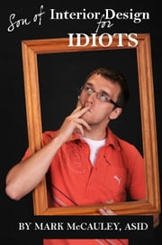 Son of Interior Design for Idiots, The Shopper's Guide ebook by Mark McCauley, ASID