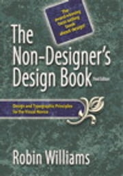The Non-Designer's Design Book ebook by Robin Williams
