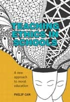 Teaching Ethics in Schools ebook by Philip Cam